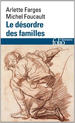 Le Désordre des familles: Lettres de cachet des Archives de la Bastille au XVIIIe siècle