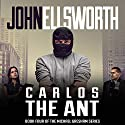 Carlos the Ant Audiobook by John Ellsworth Narrated by Stephen Hoye