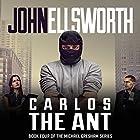 Carlos the Ant Hörbuch von John Ellsworth Gesprochen von: Stephen Hoye