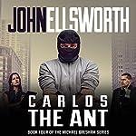 Carlos the Ant   John Ellsworth
