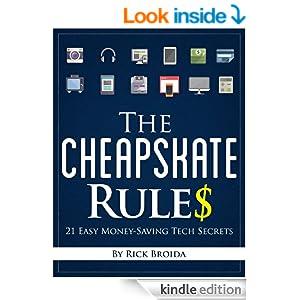 The Cheapskate Rules: 21 Easy Money-Saving Tech Secrets