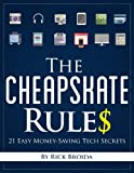 img - for The Cheapskate Rules: 21 Easy Money-Saving Tech Secrets book / textbook / text book