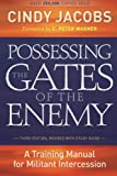 img - for Possessing the Gates of the Enemy: A Training Manual for Militant Intercession book / textbook / text book