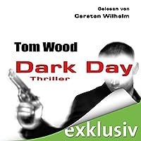 Dark Day (Tesseract 5) Hörbuch von Tom Wood Gesprochen von: Carsten Wilhelm