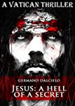 Jesus: A Hell of a Secret (A Vatican...
