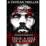 "Jesus: A Hell of a Secret (A Vatican Thriller) (English Edition)von ""Germano Dalcielo"""