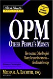 Rich Dad's Advisors®: OPM: Other People's Money: How to  Attract Other People's Money for Your Investments -- the UItimate Leverage