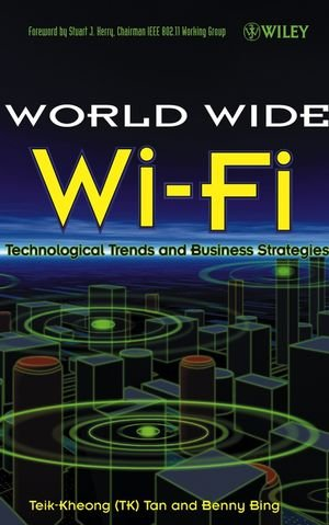 WorldWide Wi-Fi: Technological Trends and Business Strategies