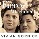 Fierce Attachments (       UNABRIDGED) by Vivian Gornick Narrated by Jill Fox