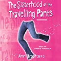 The Sisterhood of the Travelling Pants (       UNABRIDGED) by Ann Brashares Narrated by Angela Goethals