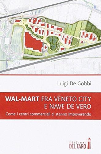 wal-mart-fra-veneto-city-e-nave-de-vero-come-i-centri-commerciali-ci-stanno-impoverendo