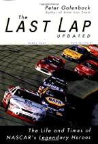 The Last Lap: The Life and Times of NASCAR's Legendary Heroes, Updated Edition