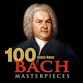 100 Must-Have Bach Masterpieces
