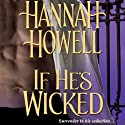 If He's Wicked (       UNABRIDGED) by Hannah Howell Narrated by Ashford MacNab