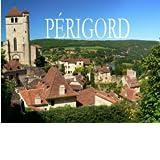 Das Périgord - Ein Bildband