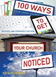 100 Ways to Get Your Church Noticed: Updated and expanded edition