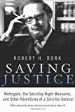 img - for Saving Justice: Watergate, the Saturday Night Massacre, and Other Adventures of a Solicitor General by Bork, Robert H. (3/12/2013) book / textbook / text book