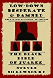 img - for The Black Bible of Juarez (Low-down, Desperate and Damned Book 1) book / textbook / text book