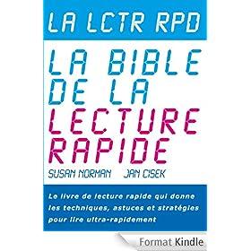 La Lctr Rpd, La Bible de la Lecture Rapide - Le livre de lecture rapide qui donne les techniques, astuces et strat�gies pour lire ultra-rapidement (Spd Rdng - Speed Reading and Study Skills t. 4)