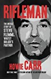 Rifleman by Carr, Howie (2013) Hardcover