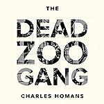 The Dead Zoo Gang | Charles Homans