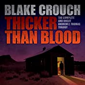 Thicker Than Blood: The Complete Andrew Z. Thomas Trilogy | [Blake Crouch]