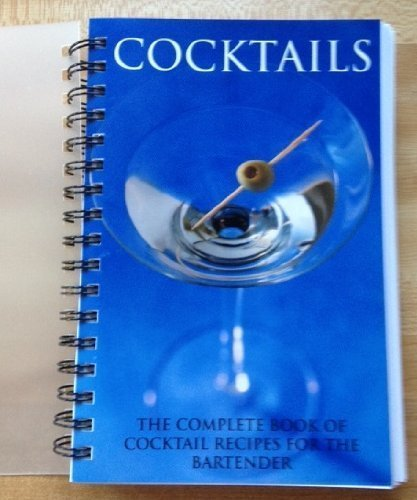 Cocktails: The Complete Book of Cocktail Recipes