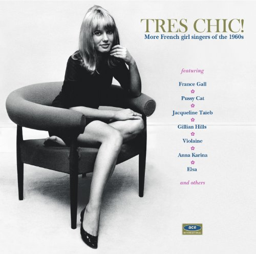 Très Chic! More French Girl Singers of the 1960s