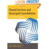 Shared Services & Municipal Consolidation - A Critical Analysis