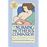 The Nursing Mother's Companion: Revised Edition ~ Kathleen Huggins
