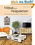 M�bel aus Holzpaletten: Schnell und e...