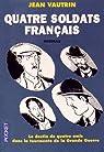 Quatre soldats français - Intégrale par Vautrin