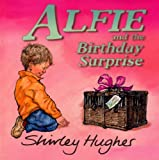 Alfie and the Birthday Surprise (0099208628) by Hughes, Shirley