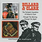 THE FANTASTIC EXPEDITION OF DILLARD & CLARK / THROUGH THE MORNING, THROUGH THE NIGHT