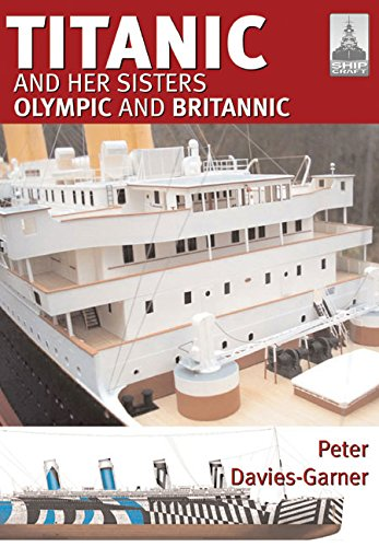 Shipcraft 18 - Titanic and her Sisters Olympic and Britannic (Britannic Model compare prices)