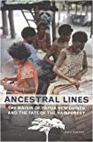 Ancestral Lines: The Maisin of Papua New Guinea and the Fate of the Rainforest