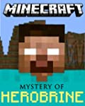 Minecraft: The Mystery of Herobrine:...