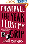 Curveball: The Year I Lost My Grip