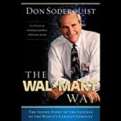 The Wal-Mart Way: The Inside Story of the Success of the World's Largest Company | [Don Soderquist]