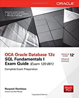OCA Oracle Database 12c SQL Fundamentals I Exam Guide (Exam 1Z0-061), 2nd Edition Front Cover