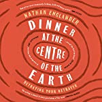 Dinner at the Centre of the Earth | Nathan Englander