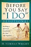 "Before You Say ""I Do""® Devotional: Building a Spiritual Foundation for Your Life Together"