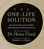img - for The One-Life Solution CD: Reclaim Your Personal Life While Achieving Greater Professional Success book / textbook / text book