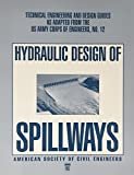 img - for Hydraulic Design of Spillways (Technical Engineering and Design Guides As Adapted from the U.S. Army Corps of Engineers) book / textbook / text book