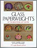 img - for GLASS PAPERWEIGHTS OF THE BERGSTROM ART CENTER: The Complete Collection of Glass Paperweights and Related Items Reproduced IN FULL COLOR book / textbook / text book