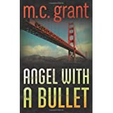 Angel with a Bulletby M. C. Grant