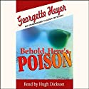 Behold, Here's Poison (       UNABRIDGED) by Georgette Heyer Narrated by Hugh Dickson
