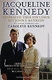 Gespr�che �ber ein Leben mit John F. Kennedy: Mit einem Vorwort von Caroline Kennedy