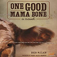 One Good Mama Bone: A Novel Audiobook by Bren McClain Narrated by Bren McClain
