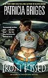 Iron Kissed (Mercy Thompson, Book 3) (Mercedes Thompson)